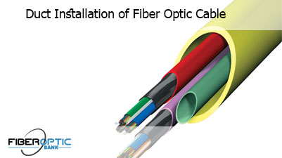 Duct Installation of Fiber Optic Cable
